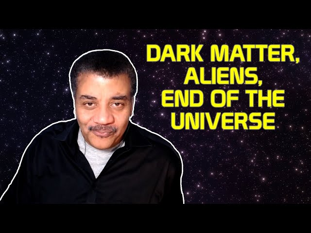 StarTalk Podcast: Cosmic Queries – Dark Matter, Aliens, End of the Universe