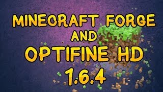 How to install Minecraft Forge + Optifine HD [1.6.4]
