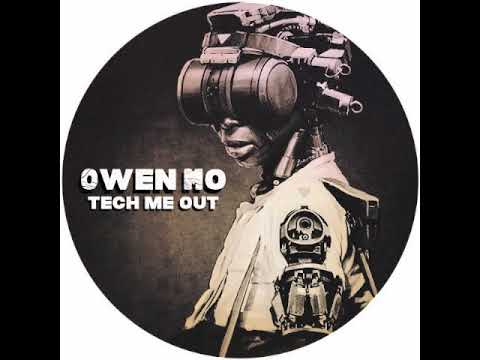 Owen Mo -  Tech Me Out