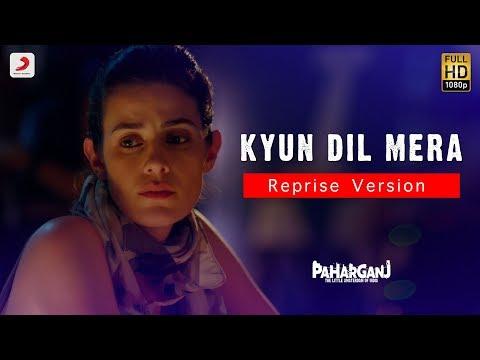 Kyun Dil Mera – Unplugged  Paharganj  Mohit Pathak  Ajay Singha