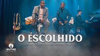 O escolhido l Jonas Oliver Feat Gerson Rufino [Vídeo clipe ]