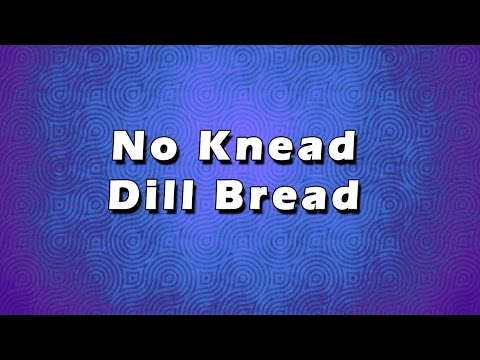 No Knead Dill Bread | EASY RECIPES | EASY TO LEARN