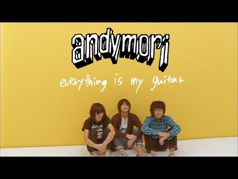 "andymori ""everything is my guitar"""