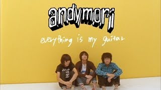 andymori - everything is my guitar