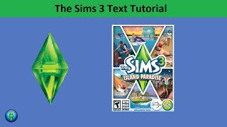 The Sims 3 Text Tutorial: Island Paradise expansion pack