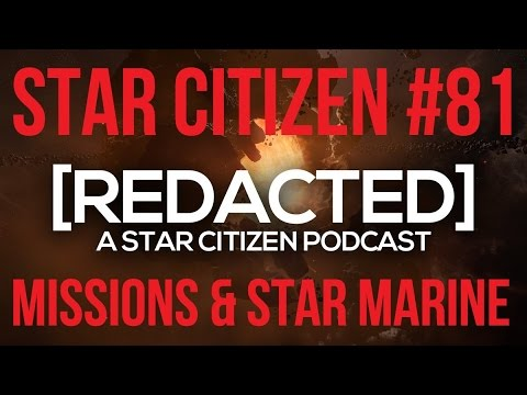 [REDACTED] Star Citizen Podcast #81 | Road to Star Marine