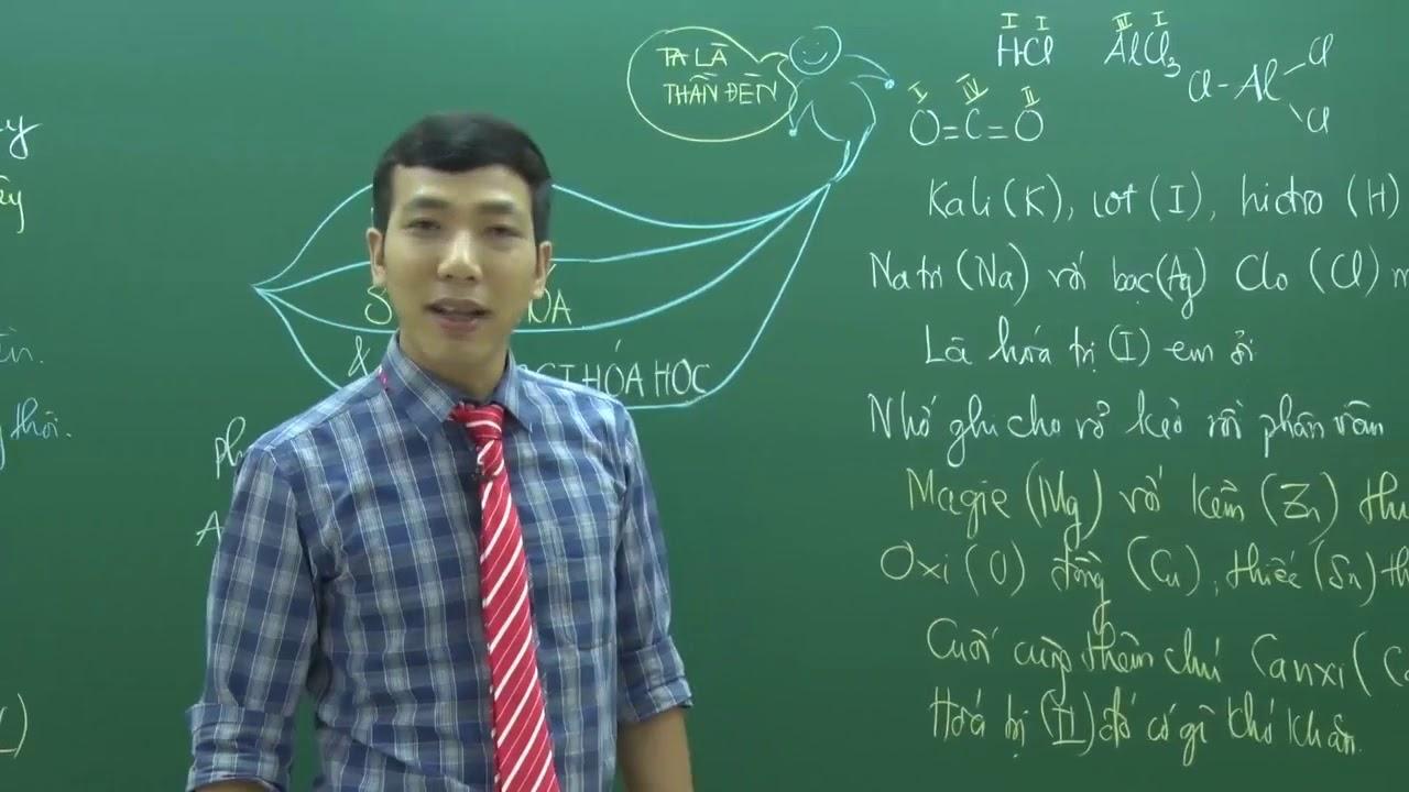 [Lê Đăng Khương] – Hóa trị – Số oxi hóa – Cách lập công thức hóa học của hợp chất