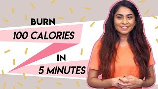 How To Burn 100 Calories In 5 Minutes | Hauterfly
