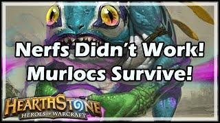 [Hearthstone] Nerfs Didn't Work! Murlocs Survive!