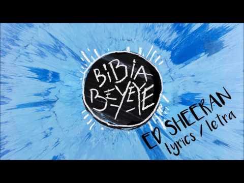 Ed Sheeran - Bibia Be Ye Ye (Lyrics+Letra)