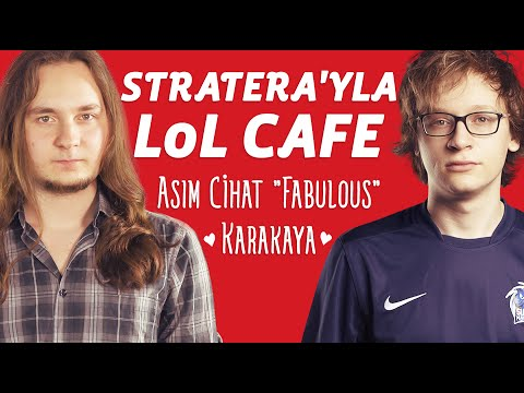 "Stratera'yla LoL Cafe - Asım Cihat ""Fabulous"" Karakaya"
