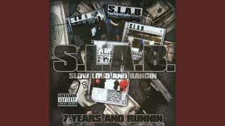 My Slab Is All I Have (S.L.A.B.ed)