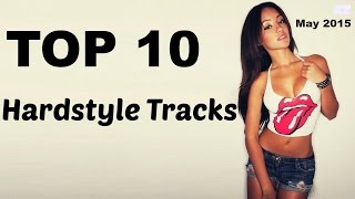 Top 10 Hardstyle Drops (May 2015)