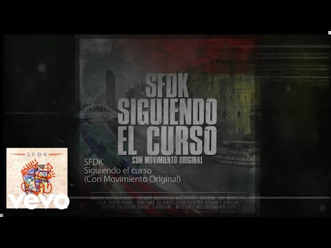 SFDK - Siguiendo el Curso ft. Movimiento Original