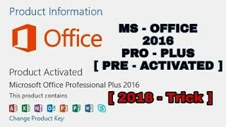 MS - OFFICE 2016 PRO-PLUS Pre-Activated (2018 trick)