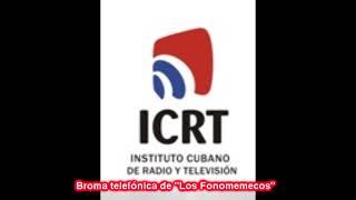 Broma telefónica al Instituto Cubano de Radio y Televisión (ICRT)