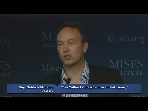 The Cultural Consequences of Fiat Money | Jörg Guido Hülsman