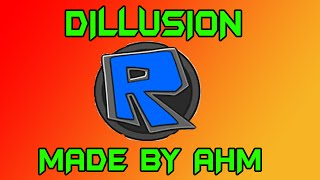 Roblox Exploit | Dillusion | Made my me (AHMproductionZ)