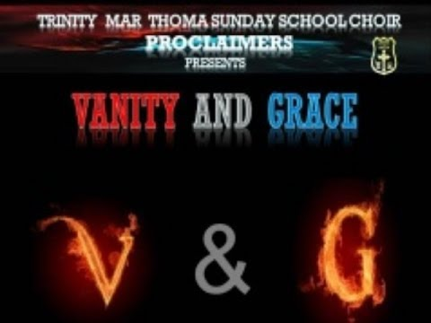 Vanity And Grace By PROCLAIMERS, Trinity Marthoma Sunday School