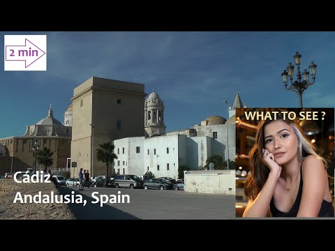 WHAT TO SEE in Cádiz, Andalusia, Spain. (2 min)