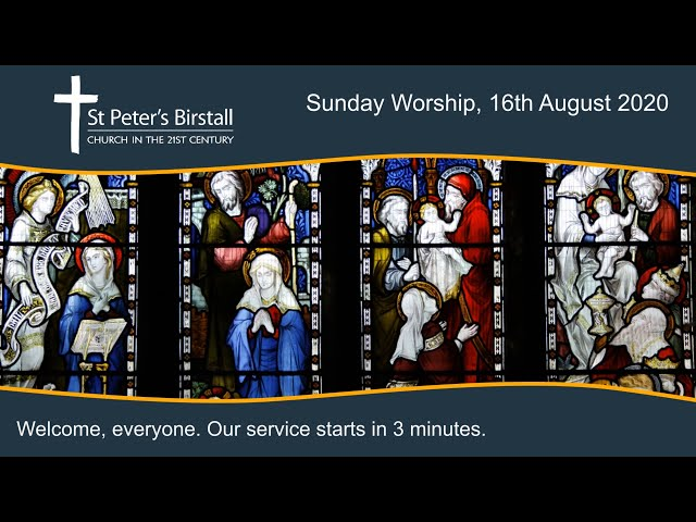 Online worship, 16th August 2020