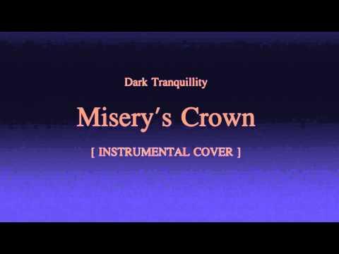 Dark Tranquillity - Misery's Crown  [ Instrumental Cover / Karaoke ]