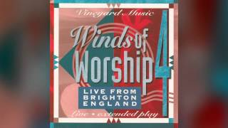 You Are Worthy Of My Praise - David Ruis, Vineyard Music - Winds of Worship 4: Live from Brighton