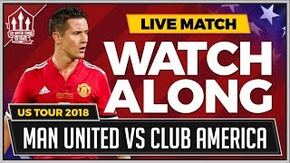 Manchester United vs Club America LIVE Stream Watchalong