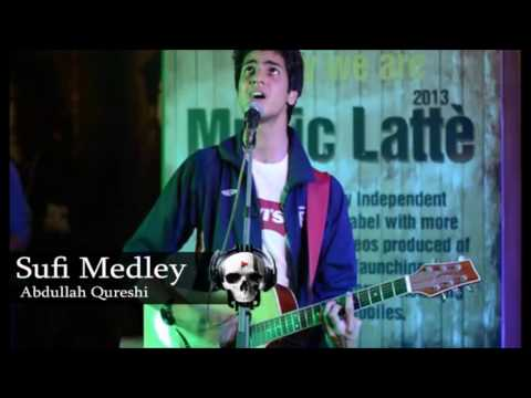 Sufi Medley - Aik Alif - Abdullah Qureshi-Sufi Song