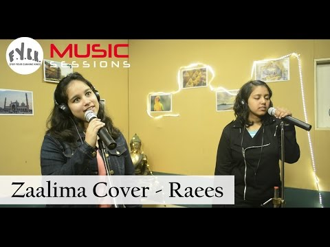 Zaalima Cover | Raees | Female Version | Shah Rukh Khan & Mahira Khan | FYCK Music Sessions