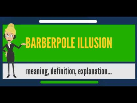 What is BARBERPOLE ILLUSION? What does BARBERPOLE ILLUSION mean? BARBERPOLE ILLUSION meaning