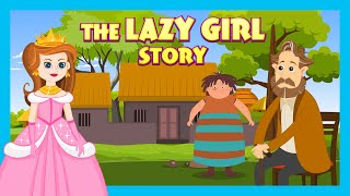 THE LAZY GIRL STORY | KIDS STORIES  ANIMATED STORIES FOR KIDS | TIA AND TOFU STORYTELLING