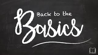 Back to the Basics 07.11