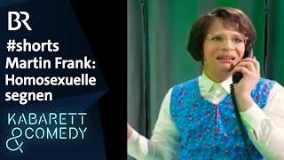 Martin Frank – Wir segnen keine Homosexuellen