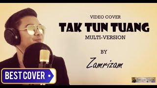 Best Cover! Multiversion of TAK TUN TUANG Irama Asli,Dangdut,Rock,Penyanyi Asal Upiak Isil Gratis MP3