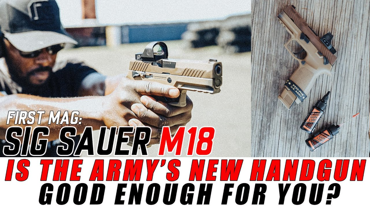 Download Sig Sauer M18 - Is The Army's New Handgun Good Enough for YOU? | First Mag