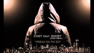 Cosy feat. Shoby (Codu&#39 Penal) - Vreau sa fiu eu
