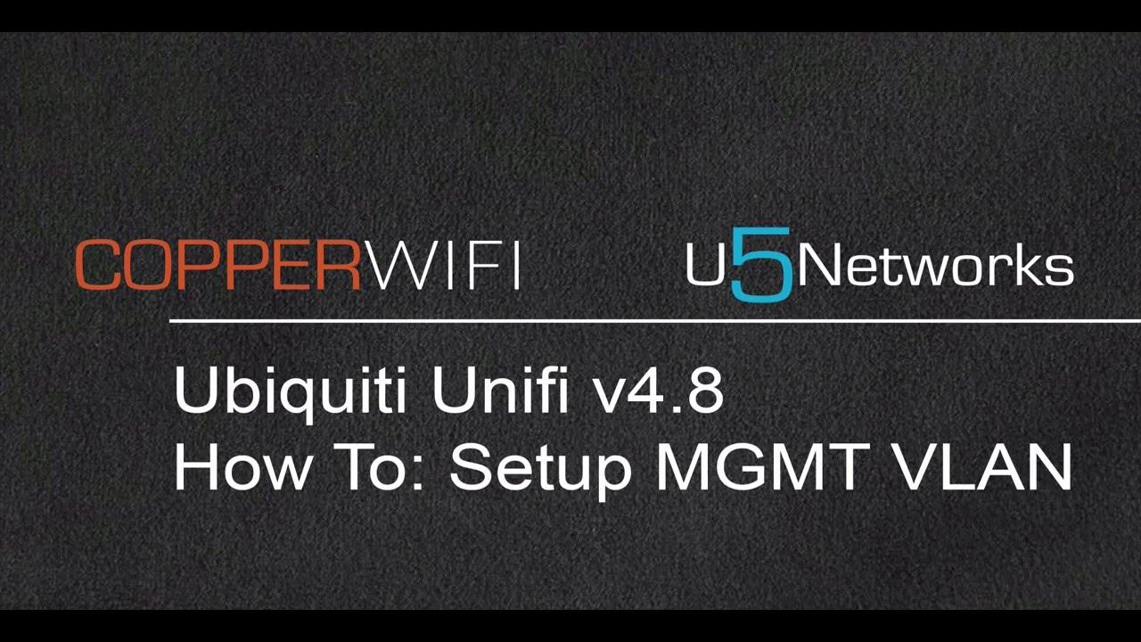 Ubiquiti Unifi v4 8 - Setup Management VLAN