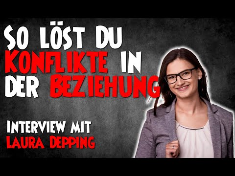 So löst Du Konflikte in der Beziehung - Interview mit Laura Depping
