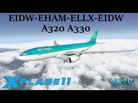 X-Plane 11 | Euro Hops | EIDW-EHAM-ELLX-EIDW | A320 A330 | VATSIM | NEW Dublin scenery!