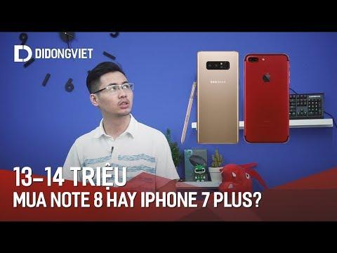 Nên Mua Galaxy Note 8 Hay IPhone 7 Plus Trong Tầm 13-14 Triệu?