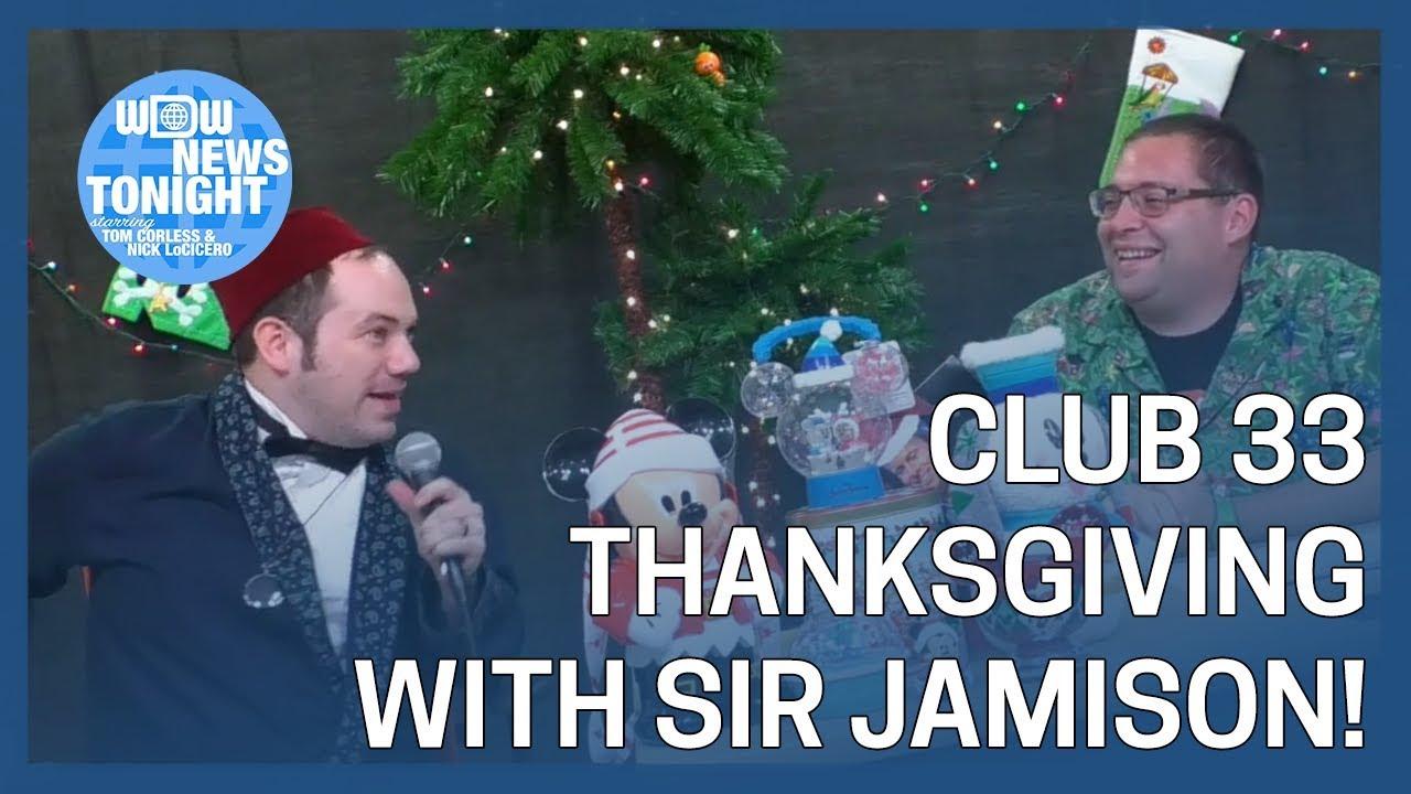Club 33 Thanksgiving with Sir Jamison St  John! - WDW News Tonight