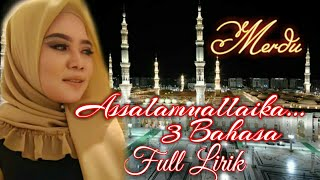 Download Assalammuallaika 3 Bahasa - Lirik ( Merdunya )