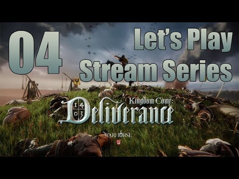 Kingdom Come: Deliverance - Let's Play Stream Series Part 4