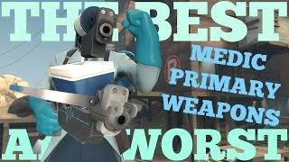 The Best and Worst: TF2 Medic Primary Weapons