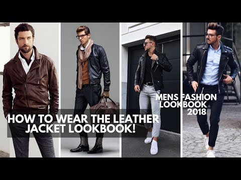 How To Wear The Leather Jacket | Mens Fashion Outfit Ideas | Lookbook