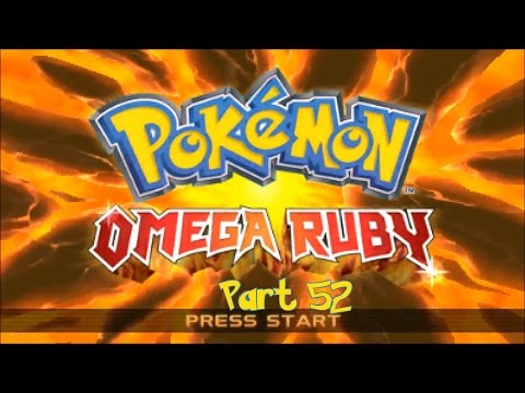 Pokémon Omega Ruby - Part 52 - Secret Secret Base