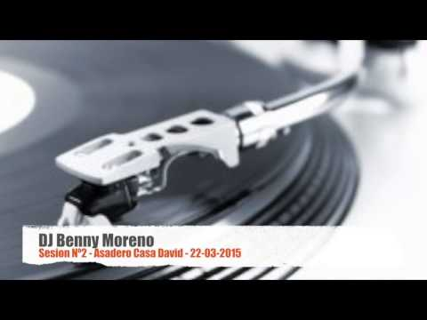 DJ Benny Moreno Sesion Nº2 Asadero Casa David 22-03-2015