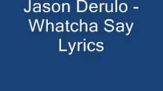 Jason Derulo -Whatcha Say Lyrics By Coa