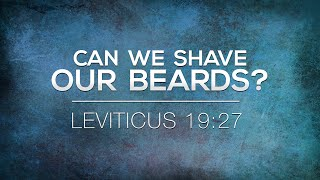 Can We Shave Beards? - 119 Ministries